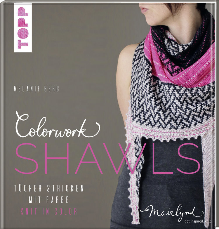 Colorwork Shawls: Knit in Color by Melanie Berg