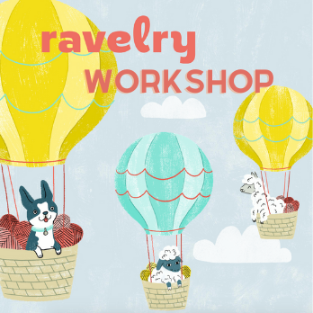 Virtual Ravelry Workshop - November 5th