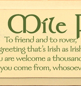 Sawdust City Wholesale Cead Mile Failte - To Friend And To Rover, That's A Greeting… 7x18 in.