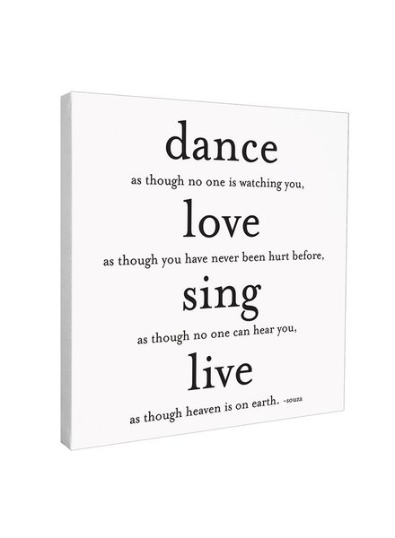 Quotable Cards Quotable Canvas 12x12-Dance.. Love... Sing... Live...
