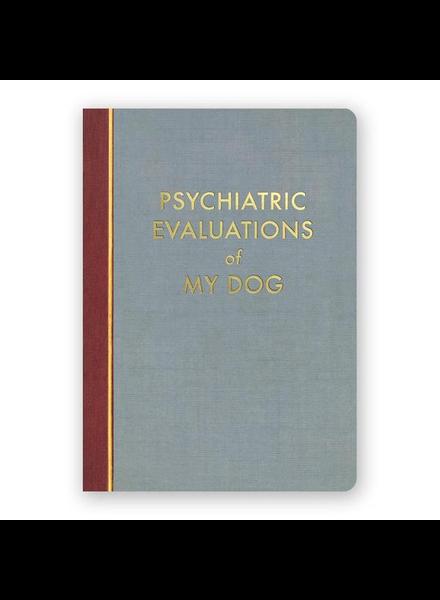 Mincing Mockingbird Psychiatric Evaluations of my Dog Journal