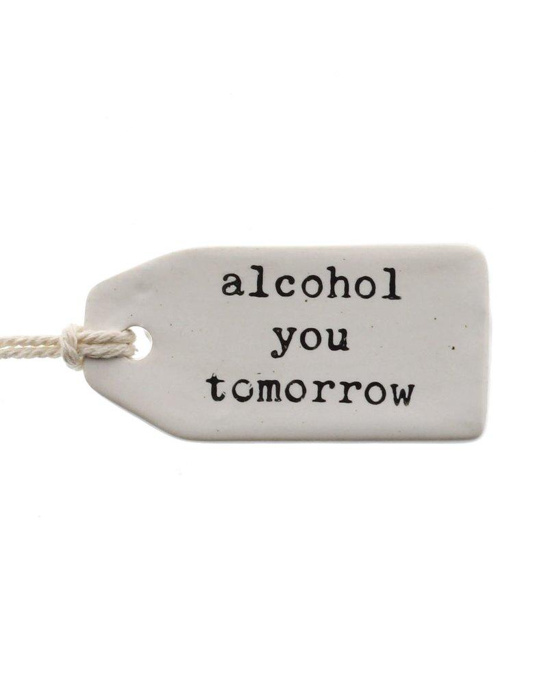 HomArt Alcohol You Tomorrow Ceramic Tag - Set of 4