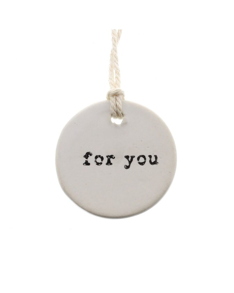 HomArt Ceramic Round Tag - For You