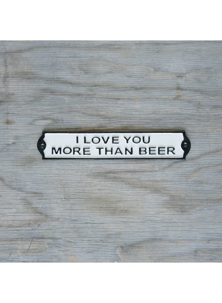 HomArt Cast Iron Sign - I Love You More Than Beer