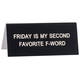 Australia DESK SIGN SMALL: FAVOURITE F-WORD