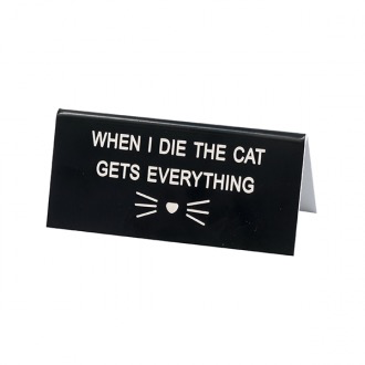 Australia DESK SIGN SMALL: CAT GETS EVERYTHING