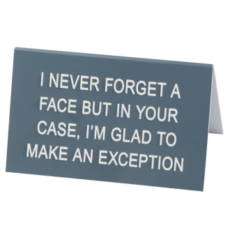 Australia DESK SIGN LARGE: I NEVER FORGET A FACE