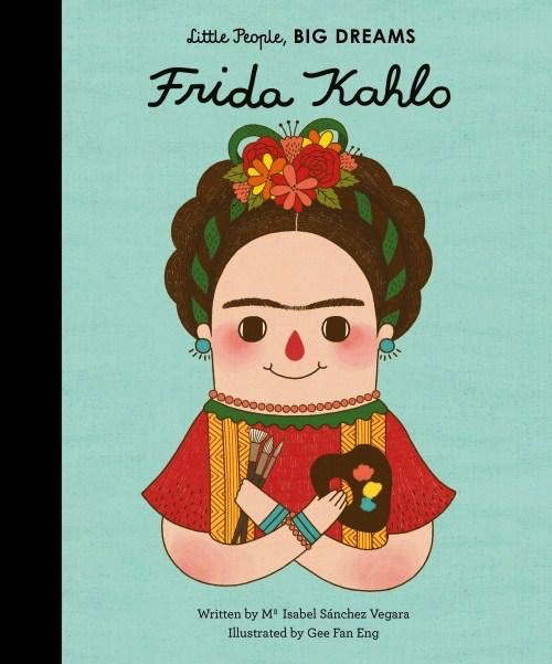 Australia LITTLE PEOPLE, BIG DREAMS: FRIDA KAHLO
