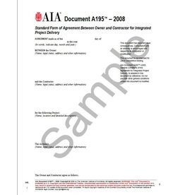 A195–2008, Standard Form of Agreement Between Owner and Contractor for Integrated Project Delivery