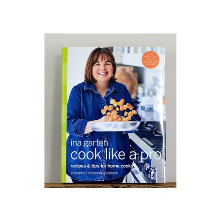 Cook Like a Pro: Recipes and Tips for Home Cooks by Ina Garten
