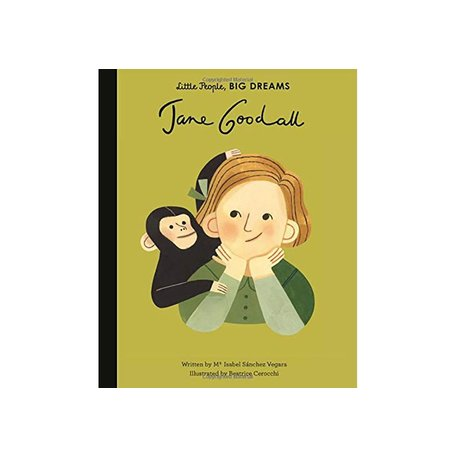 Jane Goodall (Little People, BIG DREAMS) by Isabel Sanchez Vegara