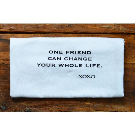 One Friend Can Change a Whole Life Flour Sack Dish Towel