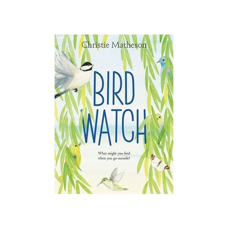 Bird Watch by Christie Matheson