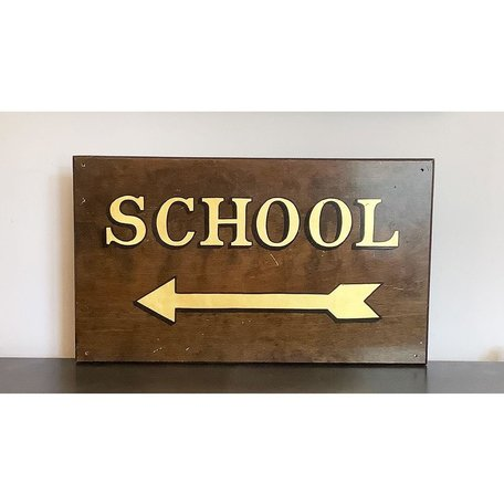 "Vintage ""School"" Sign"