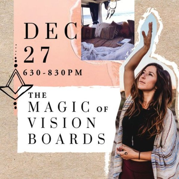 Dec. 27: The Magic of Vision Boards for the New Year with Meg Jamison