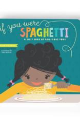 Lucy Darling If You Were Spaghetti Children's Book