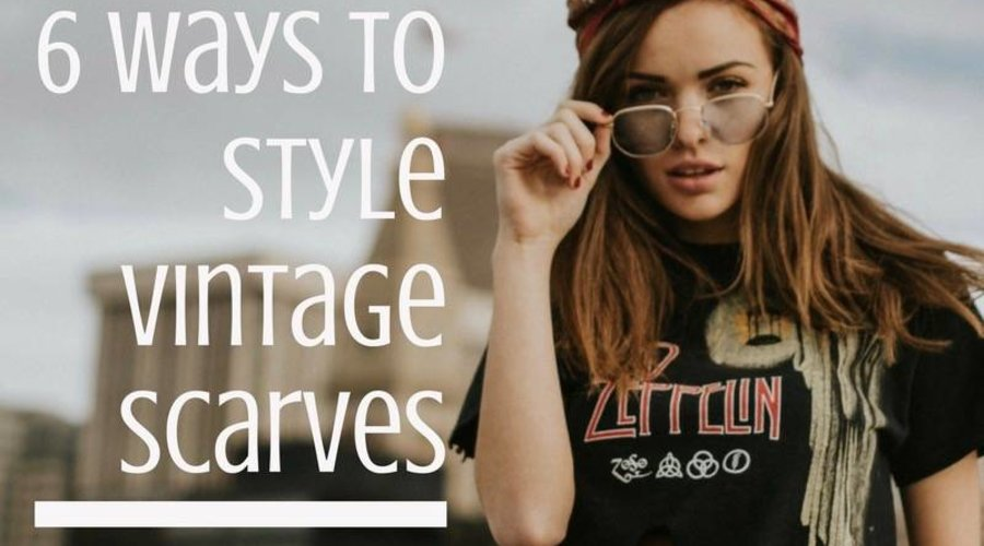 6 Ways to Style A Vintage Scarf