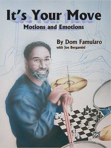 Dom Famularo - It's Your Move, Motions and Emotions