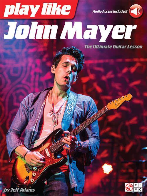 Hal Leonard Play Like John Mayer The Ultimate Guitar Lesson
