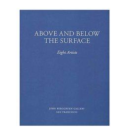 John Berggruen Gallery Above and Below the Surface: Eight Artists