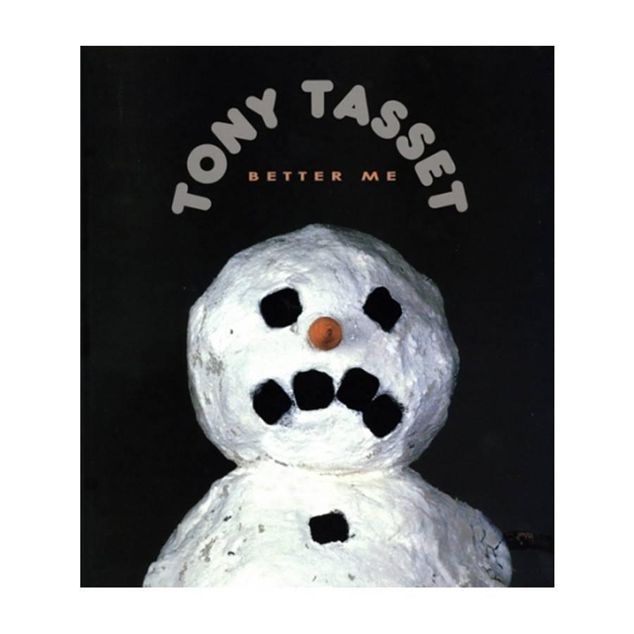 Tony Tasset: Better Me