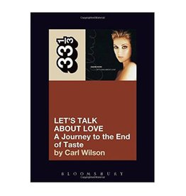 Bloomsbury Let's Talk about Love: A Journey to the End of Taste ( 33 1/3 #52 ) by Carl Wilson