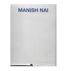 Galerie Mirchandani + Steinruecke Manish Nai by Ranjit Hoskhote, Girish Shahane, Christian Goegger, & Ranjana Steinruecke