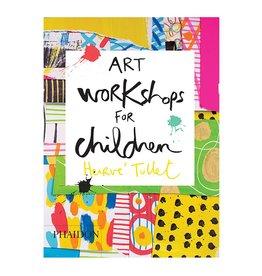 Phaidon Art Workshops for Children by Herve Tullet
