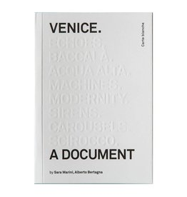 Bruno Venice. A Document by Sara Marini and Alberto Bertagna (eds.)