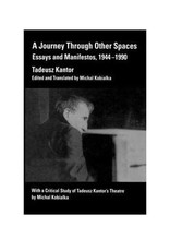 University of California Press A Journey Through Other Spaces: Essays and Manifestos, 1944-1990 by Tadeusz Kantor
