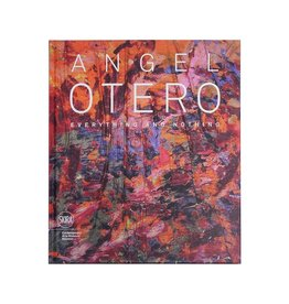 CAMH / Skira Angel Otero: Everything and Nothing edited by Valerie Cassel Oliver