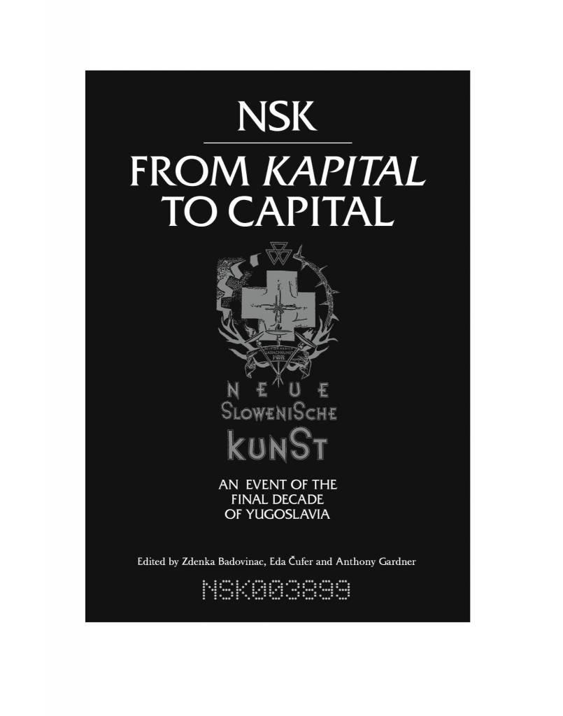 MIT Press NSK from Kapital to Capital, edited by Zdenka Badovinac, Eda Čufer and Anthony Gardner