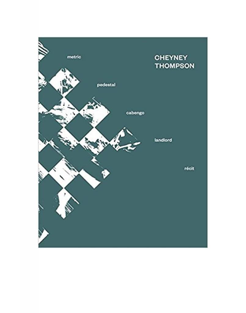 Koenig Books Cheyney Thompson: Metric, Pedestal, Landlord, Cabengo, Recit