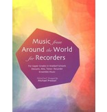 Waldorf Publications Music from Around the World for Recorders: Ensemble Music for Descant, Alto and Tenor Recorders in Waldorf Schools. 2005.