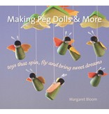 Hawthorne Press Making Peg Dolls And More: Toys That Spin Fly And Bring Sweet Dreams