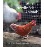 Hawthorne Press Making Needle Felted Animals: Over 20 Wild Domestic And Imaginary Creatures