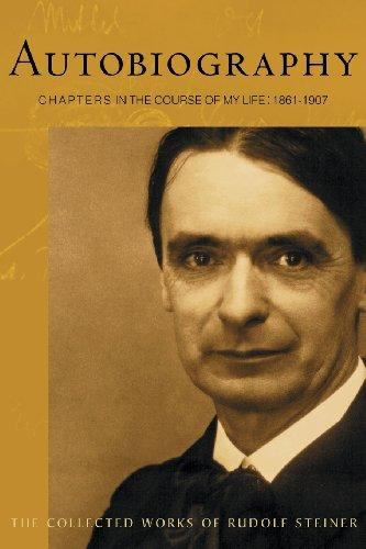 Steiner Books Autobiography: Chapters In The Course of My Life 1861-1907 (CW 28)