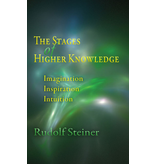 Steiner Books The Stages Of Higher Knowledge: Imagination Inspiration Intuition (CW 12)