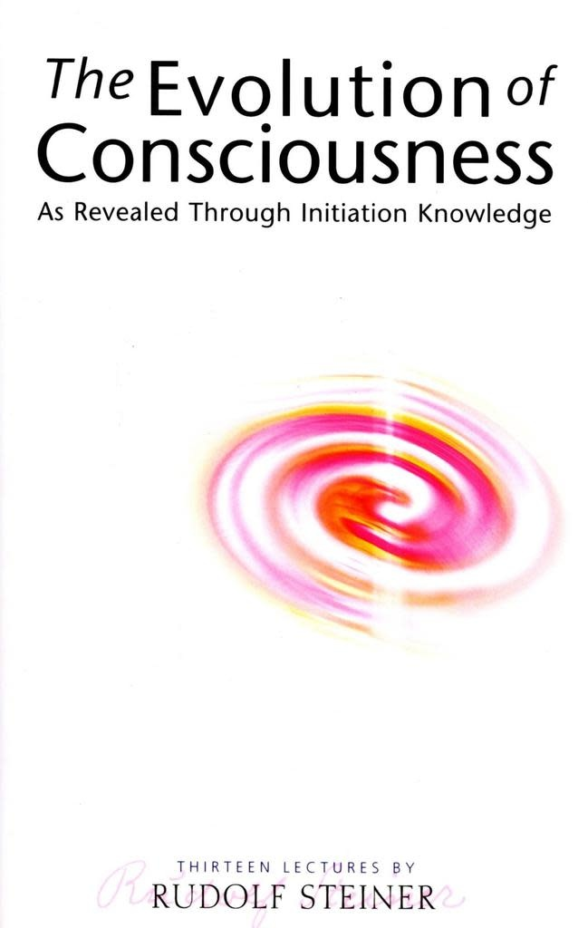 Rudolf Steiner Press The Evolution Of Consciousness: As Revealed Through Initiation Knowledge