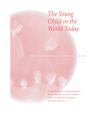 WECAN Press The Young Child in the World Today - Gateways Volume One