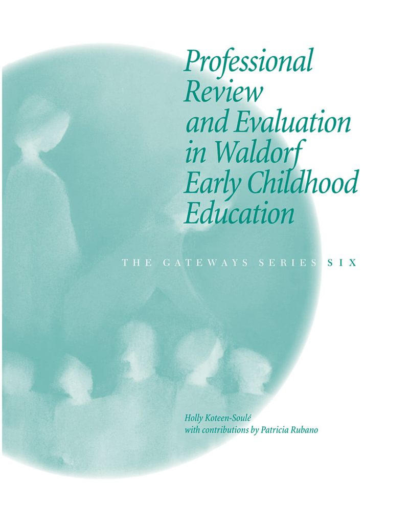 WECAN Press Professional Review and Evaluation in Waldorf Early Childhood Education - Gateways Volume Six