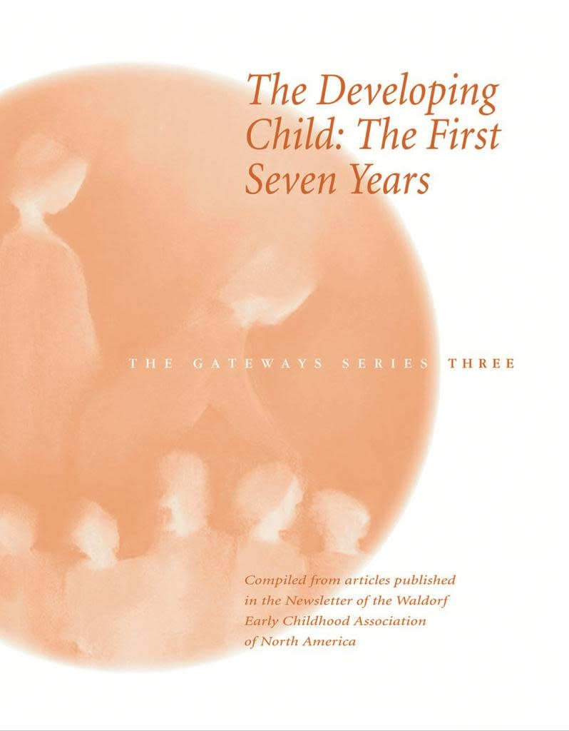 WECAN Press The Developing Child: The First Seven Years - Gateways Volume Three