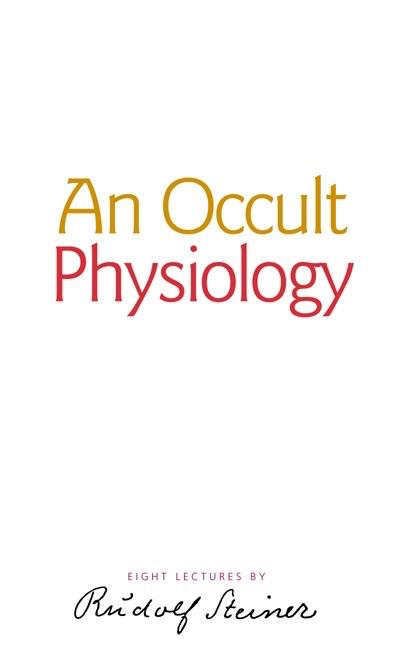 Rudolf Steiner Press An Occult Physiology