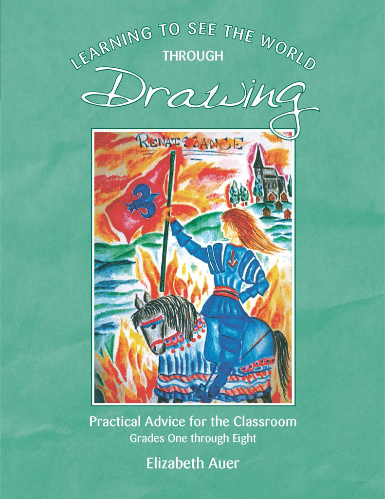 Waldorf Publications Learning to See the World through Drawing