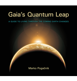Lindisfarne Books Gaia's Quantum Leap: A Guide To Living Through The Coming Earth Changes