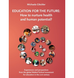 InterActions Education for the Future:  How to nurture health and human potential? Experiences and perspectives from the global Waldorf School movement for education in the 21st century