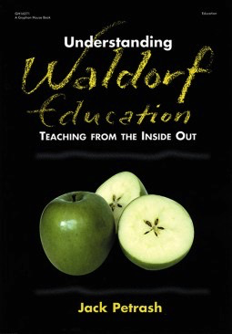 Gryphon House Understanding Waldorf Education: Teaching from the inside out