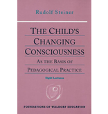Steiner Books The Child's Changing Consciousness: As The Basis Of Pedagogical Practice (CW 306)