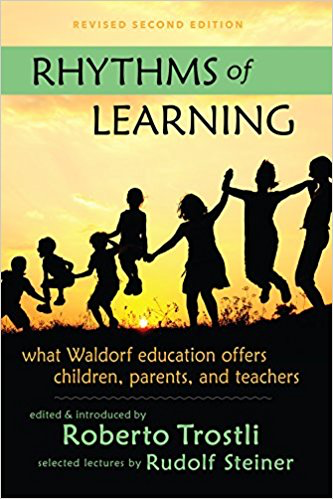 Steiner Books Rhythms Of Learning: What Waldorf Education Offers Children Parents & Teachers 2nd ed.