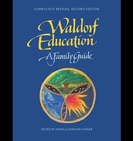Michaelmas Press Waldorf Education: A Family Guide, 2nd edition